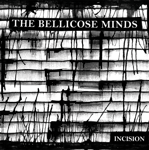 The Bellicose Minds incision ep