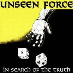 Unseen Force – In Search Of The Truth