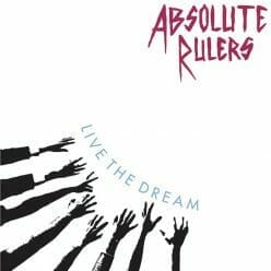 absolute rulers - live the dream