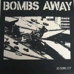 Bombs Away – 10 Song E.P.