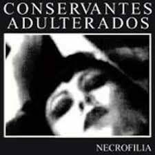 Conservantes Adulterados – Necrofilia