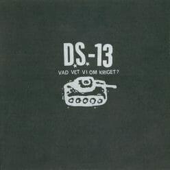 D.S.-13 – Vad Vet Vi Om Kriget?
