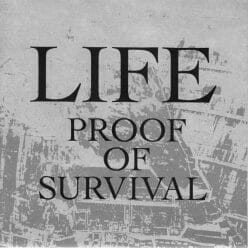 Life – Proof Of Survival