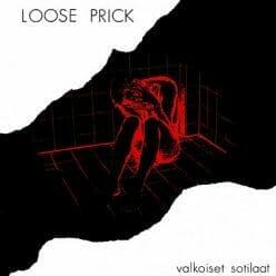 Loose Prick – Valkoiset Sotilaat