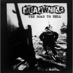 Meanwhile – Road To Hell
