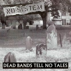 No System – Dead Bands Tell No Tales