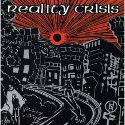 Reality Crisis – Open The Door And Into The New Chaotic World