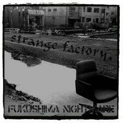 strange_factory-fukushima