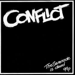 Conflict - The Serenade Is Dead