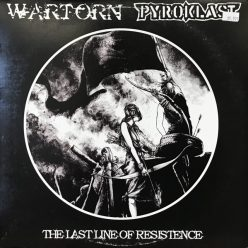 Wartorn/Pyroklast - Last Line Of Resistence