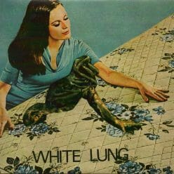 White Lung - Two Of You / Hunting Holiday
