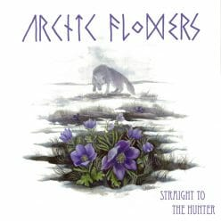 Arctic Flowers - Straight to the Hunter