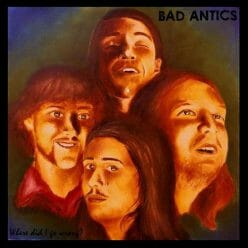Bad Antics - where did i go wrong?