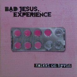 Bad Jesus Experience - kaikki on hyvin