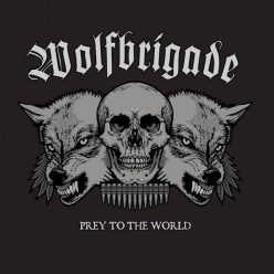 Wolfbrigade - Prey To The World