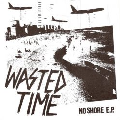 Wasted Time - No Shore